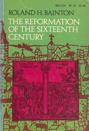 Reformation of the Sixteenth Century (Beacon BP 22)