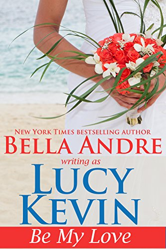 Be My Love (A Walker Island Romance Book 1) (English Edition) von [Kevin, Lucy, Andre, Bella]