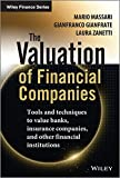 The Valuation of Financial Companies: Tools and Techniques to Measure the Value of Banks, Insurance Companies and Other Financial Institutions (Wiley Finance Series, Band 1)