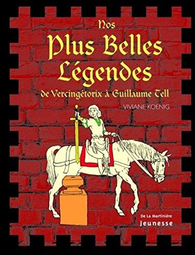 Nos plus belles lgendes : De Vercingtorix  Guillaume Tell