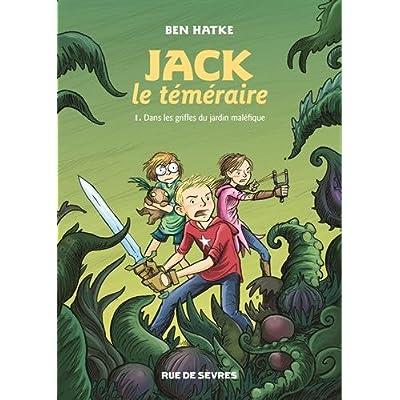 Jack le téméraire, Tome 1 : Dans les griffes du jardin maléfique