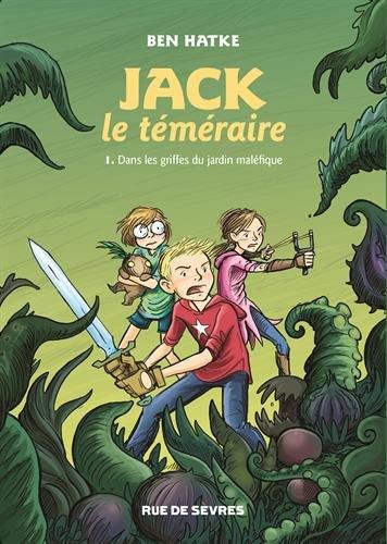 Jack le téméraire (1) : Dans les griffes du jardin maléfique