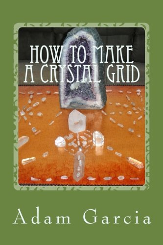 How to Make a Crystal Grid: Step by Step Instruction for 11 Grids by Adam, The Crystal Gridmaker Adams Grid