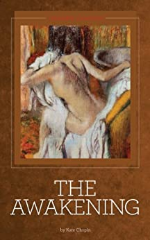 The Awakening [Illustrated] by [Chopin, Kate]