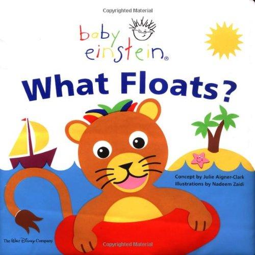 Baby Einstein: What Floats: Splash & Giggle Bath Book #4 (Disney Baby Einstein-bücher)