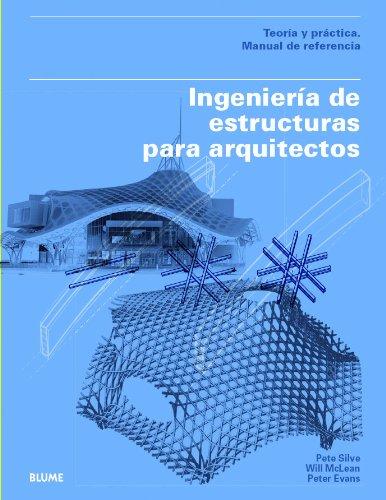 Ingeniería de estructuras para arquitectos: Teoría y práctica