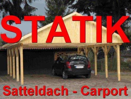 Statik Berechnung Satteldach Carports Breite: 7,00 m - 1,30 kN Schneelastzone III