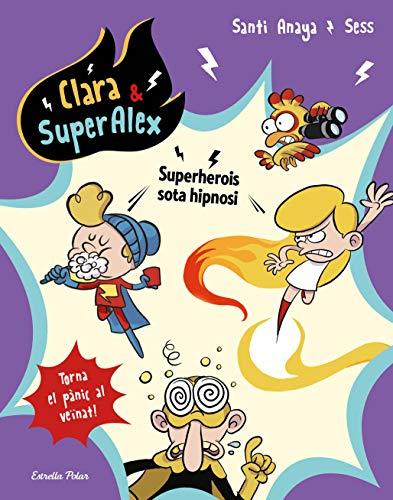 Clara & SuperÀlex 5. Superherois sota hipnosi (Catalan Edition)
