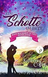 Ein Schotte im Bett (Liebe, Romantik, Chick-lit) (Eine Hochzeit in den Highlands-Reihe 1)