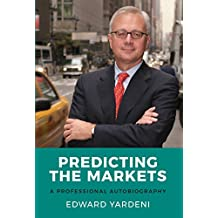 Predicting the Markets: A Professional Autobiography (English Edition)