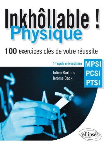 Inkhôllable : Physique, 100 exercices clés de votre réussite, MPSI, PCSI, PTSI