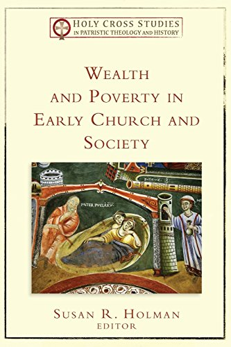 wealth-and-poverty-in-early-church-and-society-holy-cross-studies-in-patristic-theology-and-history