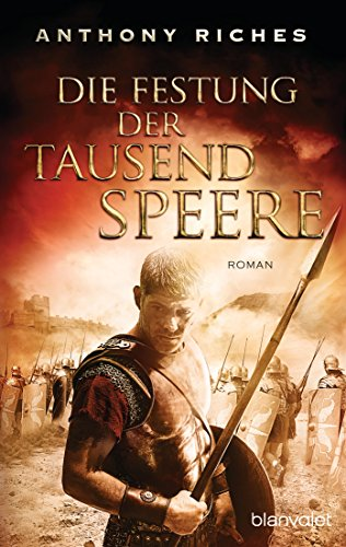 Die Festung der tausend Speere: Roman (Imperium-Saga 3)