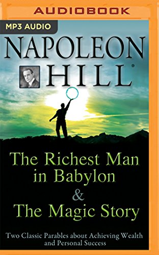 The Richest Man in Babylon & the Magic Story: Two Classic Parables about Achieving Wealth and Personal Success (Amazon Mp3 Credit)