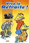 Vive la retraite !, Tome 1 : Enfin la retraite !!! par Panetier