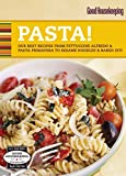Good Housekeeping Pasta!: Our Best Recipes from Fettucine Alfredo & Pasta Primavera to Sesame Noodles & Baked Ziti (100 Best)