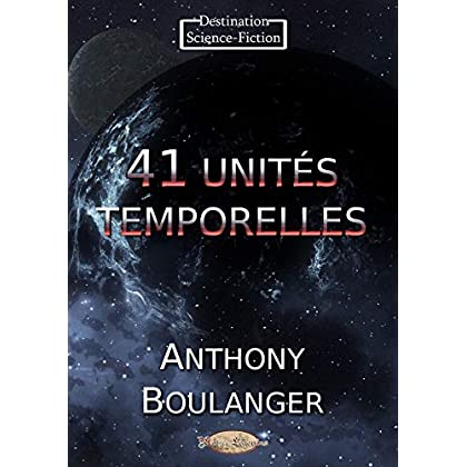 41 unités temporelles (Destination Science-Fiction)