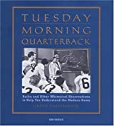 Tuesday Morning Quarterback: Haiku and Other Whimsical Observations to Help You Understand the Modern Game by Gregg Easterbrook (2001-09-15)