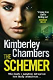 The Schemer by Kimberley Chambers