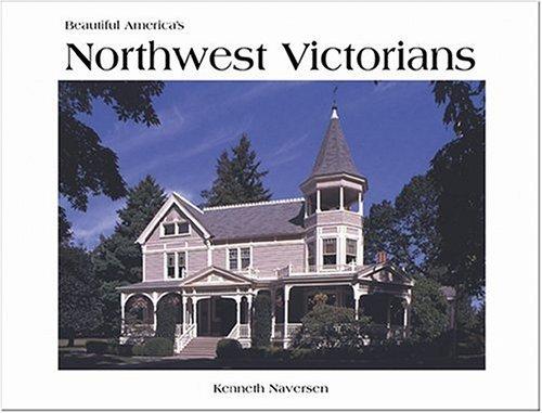 Northwest Victorians (Beautiful America) by Kenneth Naversen (2003-06-02)