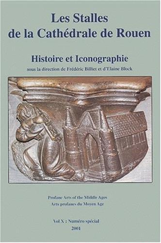 Les stalles de la cathédrale de Rouen : Histoire et iconographie