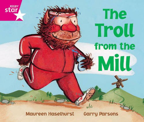 Rigby Star Phonic Opportunity Readers Pink: The Troll From The Mill: Phonic Opportunity Pink Level (Star Phonics Opportunity Readers)