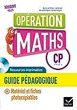 Opération Maths CP éd. 2016 - Guide pédagogique + CD Rom