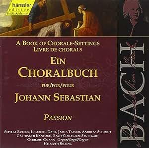 Edition Bachakademie Vol. 79 (Ein Choralbuch für Johann Sebastian: Passion)