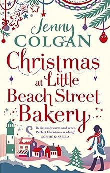 Christmas at Little Beach Street Bakery: The best feel good festive read this Christmas by [Colgan, Jenny]