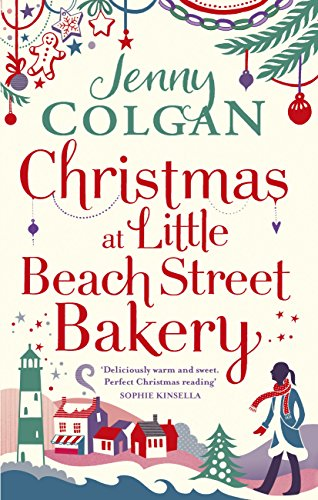 Christmas at Little Beach Street Bakery: The best feel good festive read this Christmas by [Colgan, Jenny]