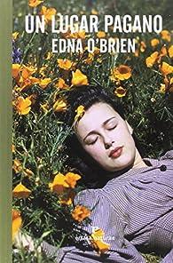 Un lugar pagano par Edna O'Brien