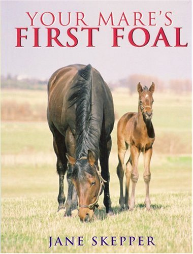 Your Mare's First Foal por Jane Skepper