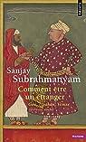 Comment être un étranger - Goa, Ispahan, Venise par Subrahmanyam