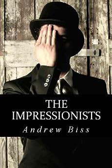 The Impressionists (English Edition) von [Biss, Andrew]