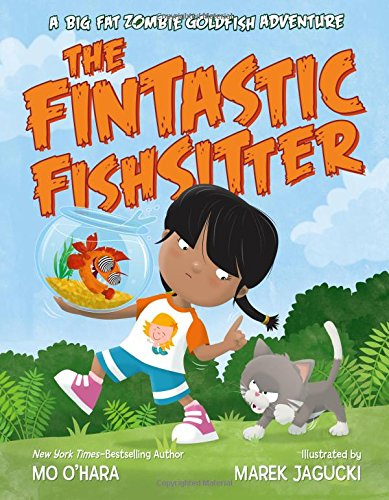 The Fintastic Fishsitter: A Big Fat Zombie Goldfish Adventure (My Big Fat Zombie Goldfish)