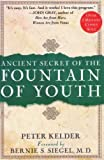 Ancient Secret of the Fountain of Youth by Peter Kelder (1997-03-01) - Peter Kelder