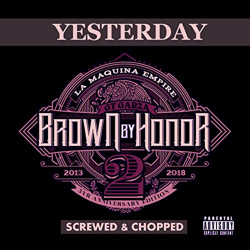 Yesterday (feat. GT Garza) (Screwed & Chopped) [Explicit]