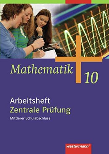 Mathematik - Allgemeine Ausgabe 2006 für die Sekundarstufe I: Arbeitsheft 10 Zentrale Prüfung, Mittlerer Schulabschluss