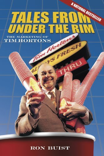 tales-from-under-the-rim-the-marketing-of-tim-hortons-by-ron-buist-2011-09-09
