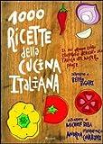 Scarica Libro Mille ricette della cucina italiana Il piu grande e ricco libro illustrato dedicato alla tavola del nostro paese Ediz illustrata (PDF,EPUB,MOBI) Online Italiano Gratis