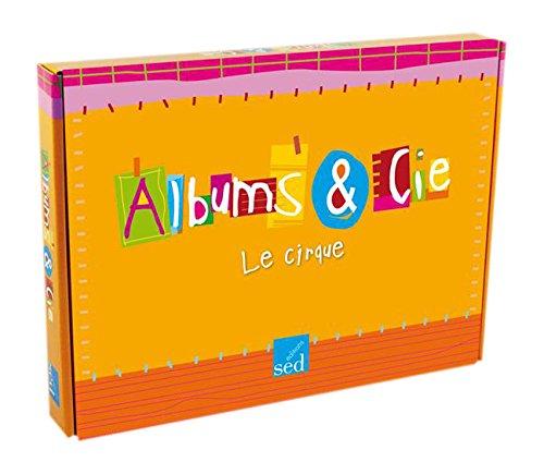 Le cirque : 4 albums cycle 2 PS-MS
