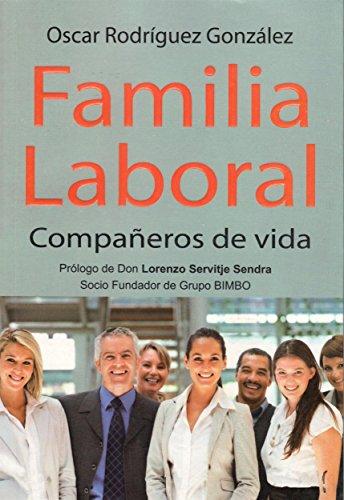 Familia Laboral: Compañeros de Vida por Oscar Rodríguez González