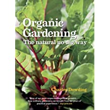 Organic Gardening: The Natural No-dig Way full colour edn