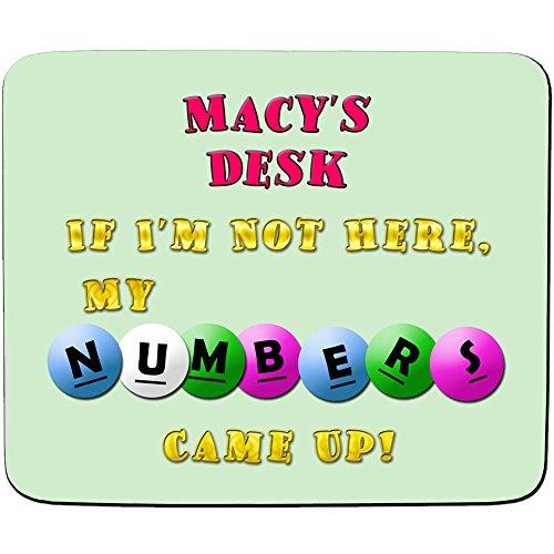 Schreibtisch-Macy'wenn I'm Not Here, My Zahlen kam bis Lotterie-Design-Mauspad, personalisierbar, Premium (5 mm Dicke)