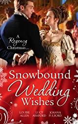 Snowbound Wedding Wishes: An Earl Beneath the Mistletoe / Twelfth Night Proposal / Christmas at Oakhurst Manor (Mills & Boon M&B) (Mills & Boon Special Releases)