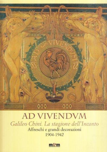 Ad vivendum. Galileo Chini. La stagione dell'Incanto. Affreschi e grandi decorazioni 1904-1942