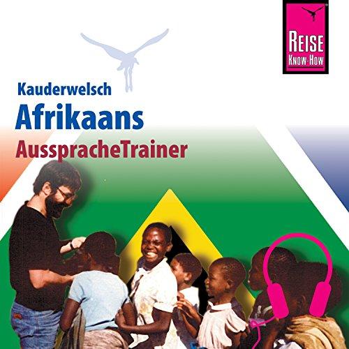 Afrikaans (Reise Know-How Kauderwelsch AusspracheTrainer)