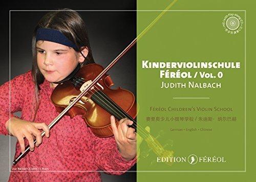 Kinderviolinschule Féréol Vol. 0 - Deutsch - English - Chinese / Féréol Violin Method Vol. 0 - Féréol Children´s Violin School - Deutsch - English - Chinese
