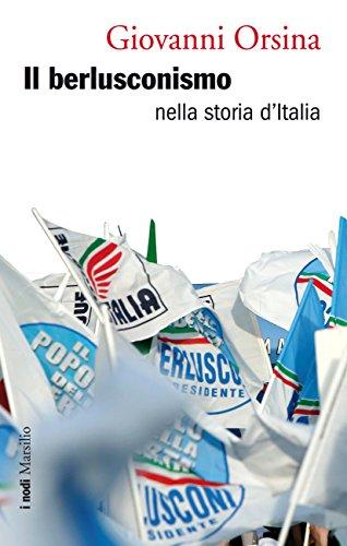 Il berlusconismo: nella storia d'Italia (I nodi) (Italian Edition)