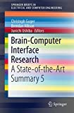 Brain-Computer Interface Research: A State-of-the-Art Summary 5 (SpringerBriefs in Electrical and Computer Engineering)
